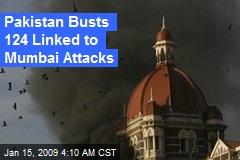 Pakistan Busts 124 Linked to Mumbai Attacks