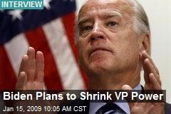 Biden Plans to Shrink VP Power