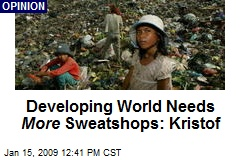 Developing World Needs More Sweatshops: Kristof