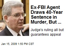 Ex-FBI Agent Draws 40-Year Sentence in Murder, But ...