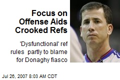 Focus on Offense Aids Crooked Refs