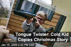 Tongue Twister: Cold Kid Copies Christmas Story