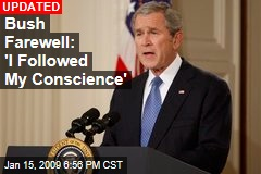 Bush Farewell: 'I Followed My Conscience'