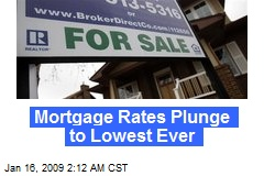 Mortgage Rates Plunge to Lowest Ever