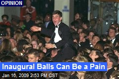 Inaugural Balls Can Be a Pain