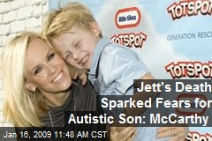 Jett's Death Sparked Fears for Autistic Son: McCarthy