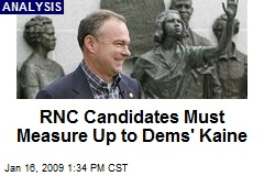 RNC Candidates Must Measure Up to Dems' Kaine