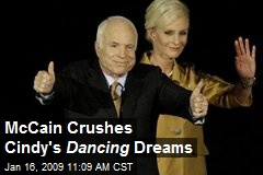 McCain Crushes Cindy's Dancing Dreams