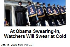 At Obama Swearing-In, Watchers Will Swear at Cold