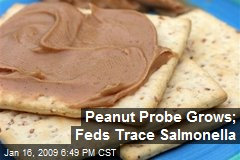 Peanut Probe Grows; Feds Trace Salmonella