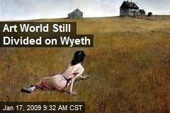 Art World Still Divided on Wyeth