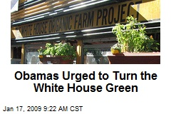Obamas Urged to Turn the White House Green