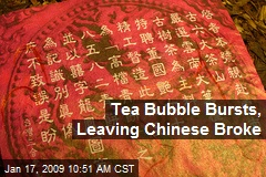 Tea Bubble Bursts, Leaving Chinese Broke