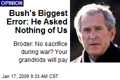 Bush's Biggest Error: He Asked Nothing of Us