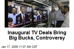 Inaugural TV Deals Bring Big Bucks, Controversy