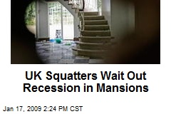 UK Squatters Wait Out Recession in Mansions