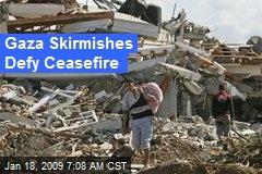 Gaza Skirmishes Defy Ceasefire