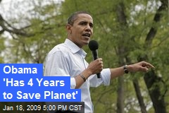 Obama 'Has 4 Years to Save Planet'