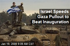 Israel Speeds Gaza Pullout to Beat Inauguration