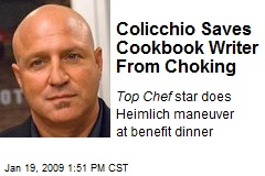 Colicchio Saves Cookbook Writer From Choking