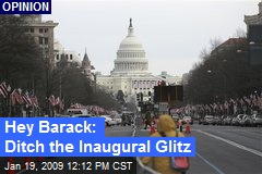 Hey Barack: Ditch the Inaugural Glitz