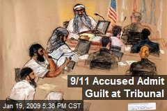 9/11 Accused Admit Guilt at Tribunal