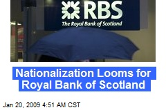 Nationalization Looms for Royal Bank of Scotland