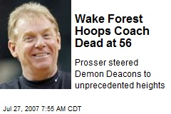 Wake Forest Hoops Coach Dead at 56