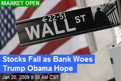Stocks Fall as Bank Woes Trump Obama Hope