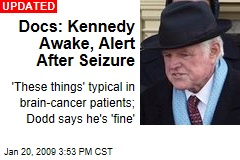 Docs: Kennedy Awake, Alert After Seizure