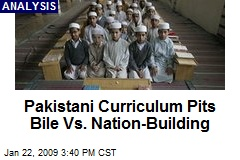 Pakistani Curriculum Pits Bile Vs. Nation-Building