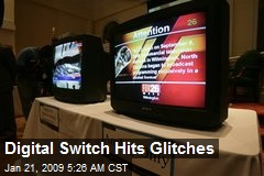 Digital Switch Hits Glitches