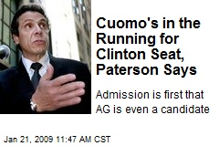 Cuomo's in the Running for Clinton Seat, Paterson Says