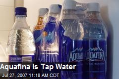 Aquafina Is Tap Water