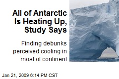 All of Antarctic Is Heating Up, Study Says