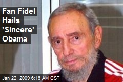 Fan Fidel Hails 'Sincere' Obama