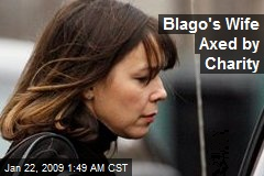 Blago's Wife Axed by Charity