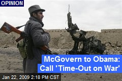 McGovern to Obama: Call 'Time-Out on War'