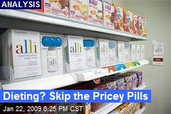 Dieting? Skip the Pricey Pills
