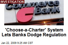 'Choose-a-Charter' System Lets Banks Dodge Regulation