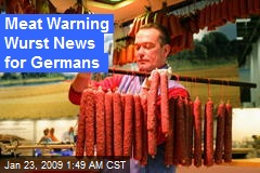 Meat Warning Wurst News for Germans