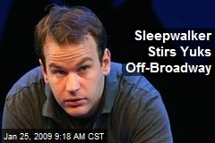 Sleepwalker Stirs Yuks Off-Broadway