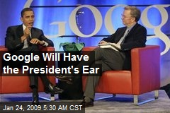 Google Will Have the President's Ear