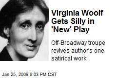 Virginia Woolf Gets Silly in 'New' Play
