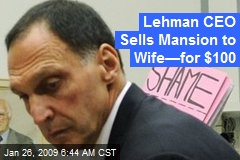 Lehman CEO Sells Mansion to Wife—for $100
