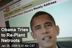 Obama Tries to Re-Plant Netroots