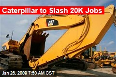 Caterpillar to Slash 20K Jobs