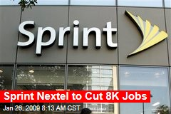 Sprint Nextel to Cut 8K Jobs