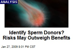 Identify Sperm Donors? Risks May Outweigh Benefits