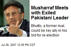 Musharraf Meets with Exiled Pakistani Leader